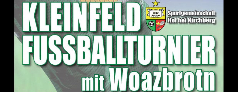 Rückblick Kleinfeld Fussballturnier mit Woazbrotn